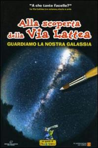 """Copertina """"Alla scoperta della Via Lattea"""""""
